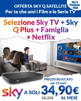 Offerta Sky Q Satellite | Sky TV + Famiglia + Netflix + Sky Q Plus